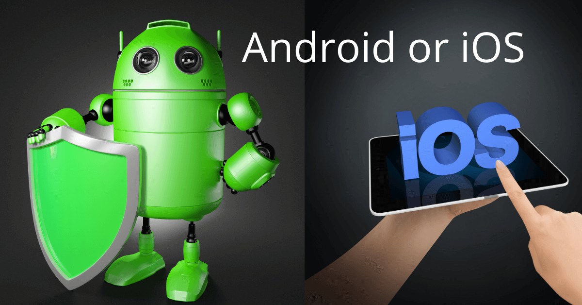 Which is best, Android or iOS
